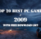 Top 20 Best PC Games 2009 With Free Download Links